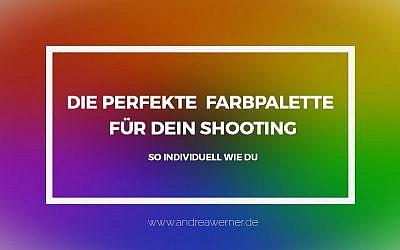 So individuell wie du – die perfekte Farbpalette für dein Shooting