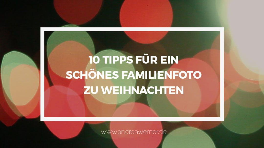 10 Tipps für ein schönes Familienfoto zu Weihnachten