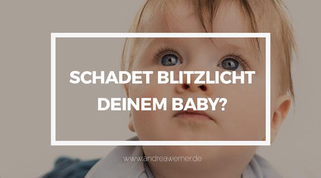 Schadet Blitzlicht deinem Baby?